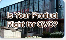 Is Your Product Right For QVC?